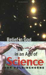 John Polkinghorne: Belief in God in an Age of Science (Yale Nota Bene)
