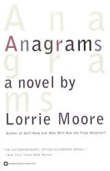 Lorrie Moore: Anagrams