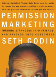 Seth Godin: Permission Marketing - Turning Strangers Into Friends And Friends Into Customers