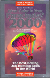 Richard Bolles: What Color Is Your Parachute?: A Practical Manual for Job-hunters and Career-changers