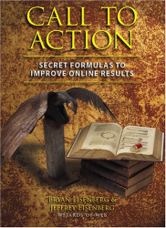 Bryan Eisenberg: Call to Action: Secret Formulas to Improve Online Results