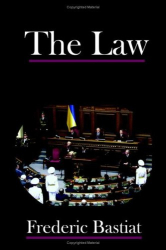 Frederick Bastiat: The Law