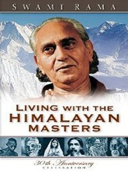 Swami Rama: Living with the Himalayan Masters