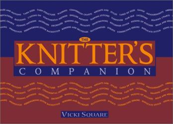 Vicki Square: Knitter's Companion