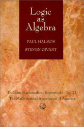 Paul Halmos: Logic as Algebra (Dolciani Mathematical Expositions)