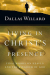 Dallas Willard: Living in Christ's Presence: Final Words on Heaven and the Kingdom of God