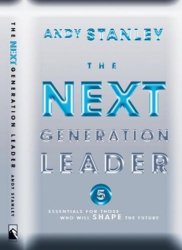 Andy Stanley: Next Generation Leader