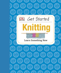 Susie Johns: Get Started: Knitting