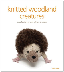 Susie Johns: Knitted Woodland Creatures: A Collection of Cute Critters to Make