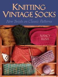 Nancy Bush: Knitting Vintage Socks : New Twists on Classic Patterns