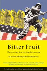 : Bitter Fruit: The Story of the American Coup in Guatemala, by Steven Schlesinger and Steven Kinzer