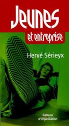 Hervé Sérieyx: Jeunes & entreprise