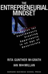 Rita Gunther McGrath: The Entrepreneurial Mindset: Strategies for Continuously Creating Opportunity in an Age of Uncertainty