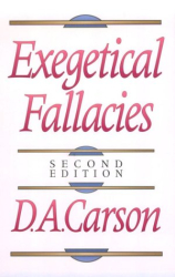 D. A. Carson: Exegetical Fallacies