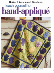 : Teach Yourself to Hand-Applique (Leisure Arts #4341)