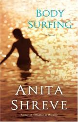 Anita Shreve: Body Surfing: A Novel