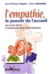 Jean-Philippe Faure: L'empathie, le pouvoir de l'accueil : Au coeur de la Communication Non Violente