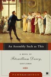 Pamela Aidan: An Assembly Such as This: A Novel of Fitzwilliam Darcy, Gentleman (Fitzwilliam Darcy Gentleman)