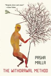 Pasha Malla: The Withdrawal Method