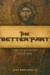 Fr John Bartunek: The Better Part: A Christ-Centered Resource for Personal Prayer