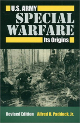 1.  Alfred H., Jr. Paddock: U.S. Army Special Warfare: Its Origins: Revised Edition