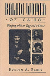 Evelyn A. Early: Baladi Women of Cairo: Playing with an Egg and a Stone