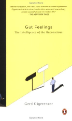 Gerd Gigerenzer: Gut Feelings: The Intelligence of the Unconscious
