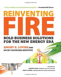 Amory Lovins: Reinventing Fire: Bold Business Solutions for the New Energy Era