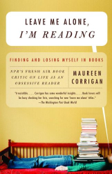 Maureen Corrigan: Leave Me Alone, I'm Reading: Finding and Losing Myself in Books