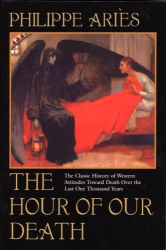 Philippe Aries: The Hour of Our Death (Vintage)
