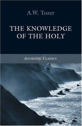 A. W. Tozer: The Knowledge of the Holy