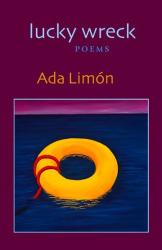 Ada Limon: Lucky Wreck