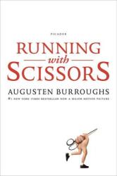 Augusten Burroughs: Running with Scissors: A Memoir