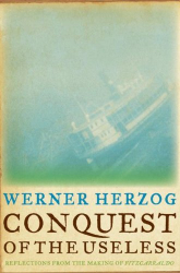 Werner Herzog: Conquest of the Useless
