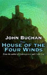 John Buchan: The House of the Four Winds