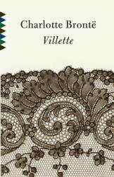 Charlotte Bronte: Villette (Vintage Classics)