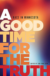 : A Good Time for the Truth: Race in Minnesota