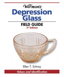 Ellen T Schroy: Warman's Depression Glass Field Guide