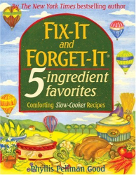 Phyllis Pellman Good: Fix-it And Forget-it 5-ingredient Favorites