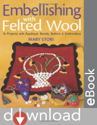 mary stori: embellishing with felted wool