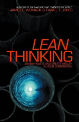 James P. Womack: Lean Thinking: Banish Waste and Create Wealth in Your Corporation
