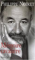 Philippe Noiret: Mémoire cavalière