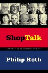 Philip Roth: Shop Talk