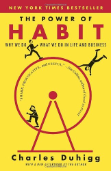 : The Power of Habit: Why We Do What We Do in Life and Business