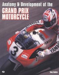Tony Sakkis: Anatomy & Development of the Grand Prix Motorcycle