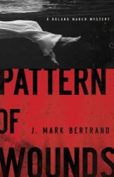 J. Mark Bertrand: Pattern of Wounds