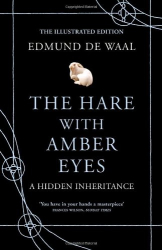 Edmund de Waal: The Hare With Amber Eyes: The Illustrated Edition