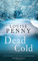 Louise Penny: Dead Cold: 2 (Chief Inspector Gamache)