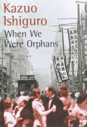 Kazuo Ishiguro: When We Were Orphans