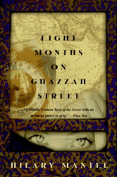 Hilary Mantel: Eight Months on Ghazzah Street (reread)